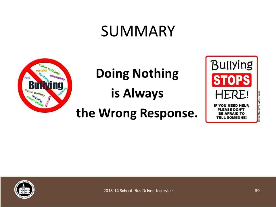 SUMMARY Doing Nothing is Always the Wrong Response School Bus Driver Inservice
