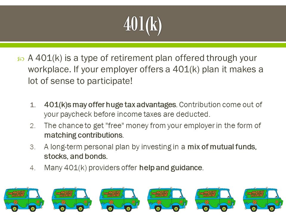  A 401(k) is a type of retirement plan offered through your workplace.