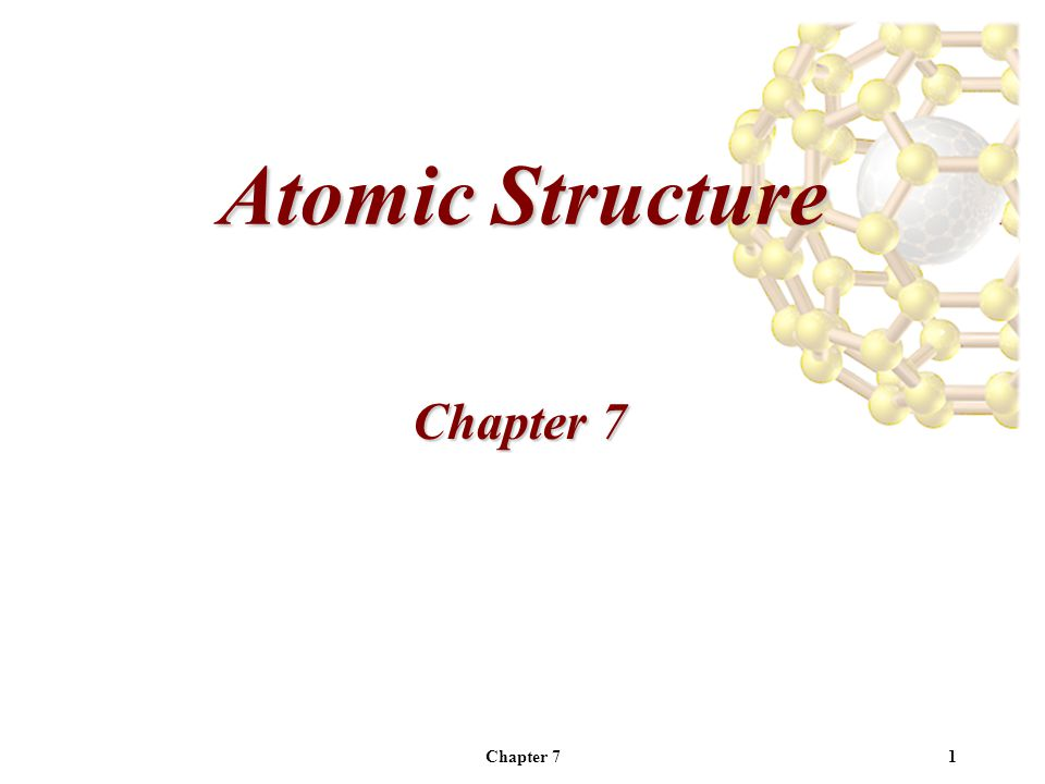 Chapter 71 Atomic Structure Chapter 7