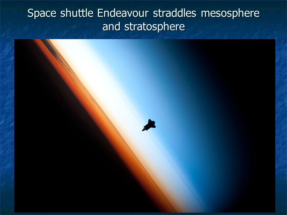 Space shuttle Endeavour straddles mesosphere and stratosphere