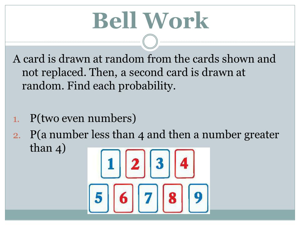 Bell Work A card is drawn at random from the cards shown and not ...
