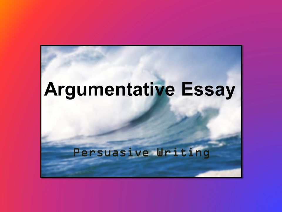 Last Year Of High School Essay  Argumentative Essay Persuasive Writing Compare And Contrast Essay About High School And College also English Language Essay Topics Argumentative Essay Persuasive Writing Why Is Argumentative Writing  Persuasive Essay Topics High School Students