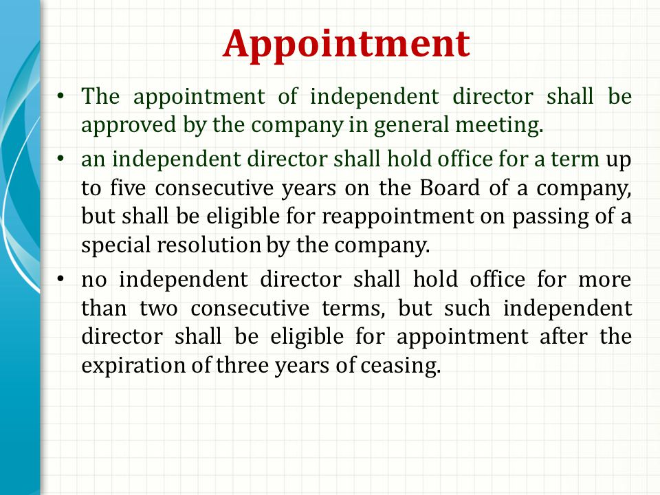Appointment The appointment of independent director shall be approved by the company in general meeting.
