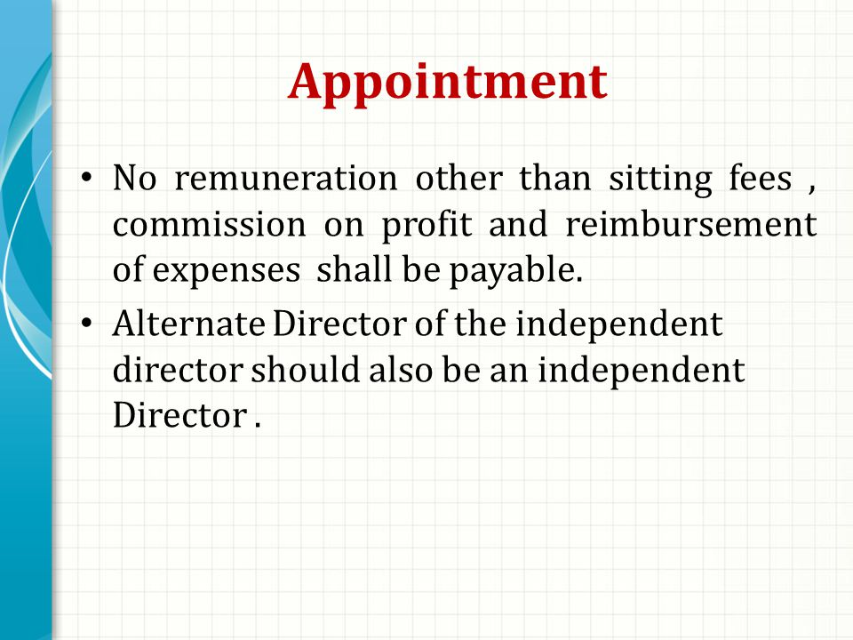 Appointment No remuneration other than sitting fees, commission on profit and reimbursement of expenses shall be payable.