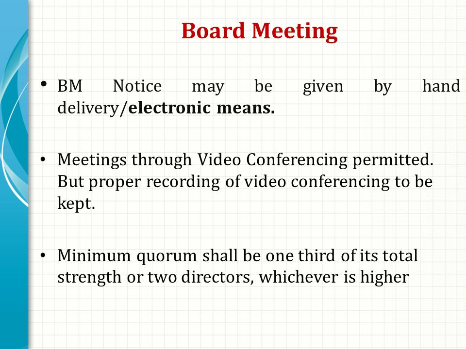 Board Meeting BM Notice may be given by hand delivery/electronic means.