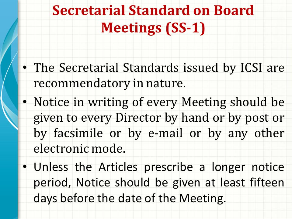 Secretarial Standard on Board Meetings (SS-1) The Secretarial Standards issued by ICSI are recommendatory in nature.
