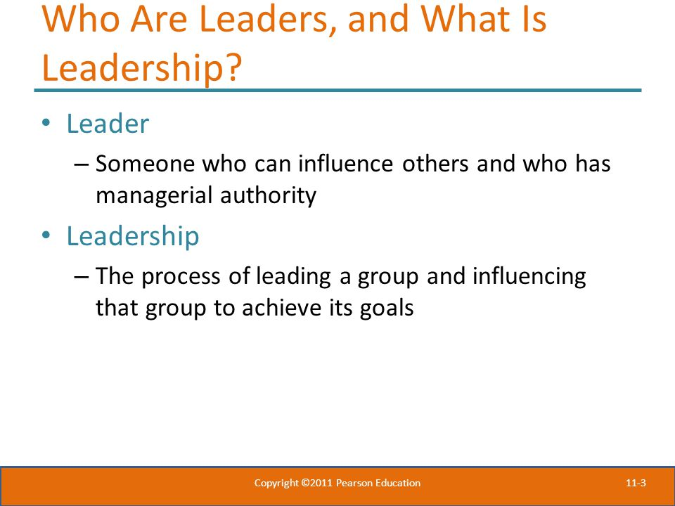 11-3 Who Are Leaders, and What Is Leadership.
