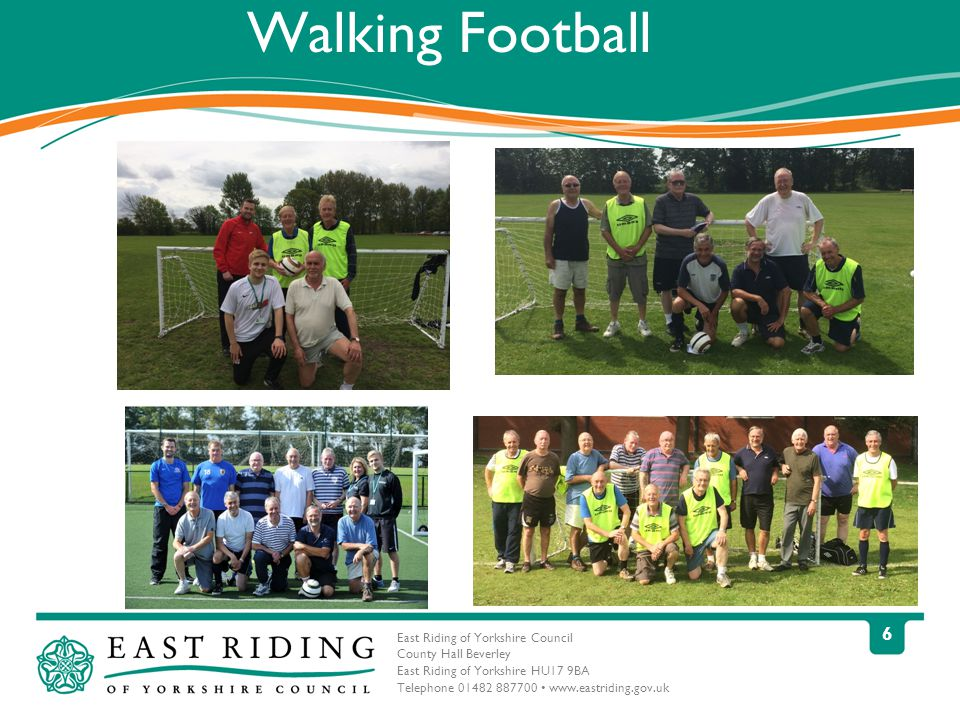 East Riding of Yorkshire Council County Hall Beverley East Riding of Yorkshire HU17 9BA Telephone Walking Football