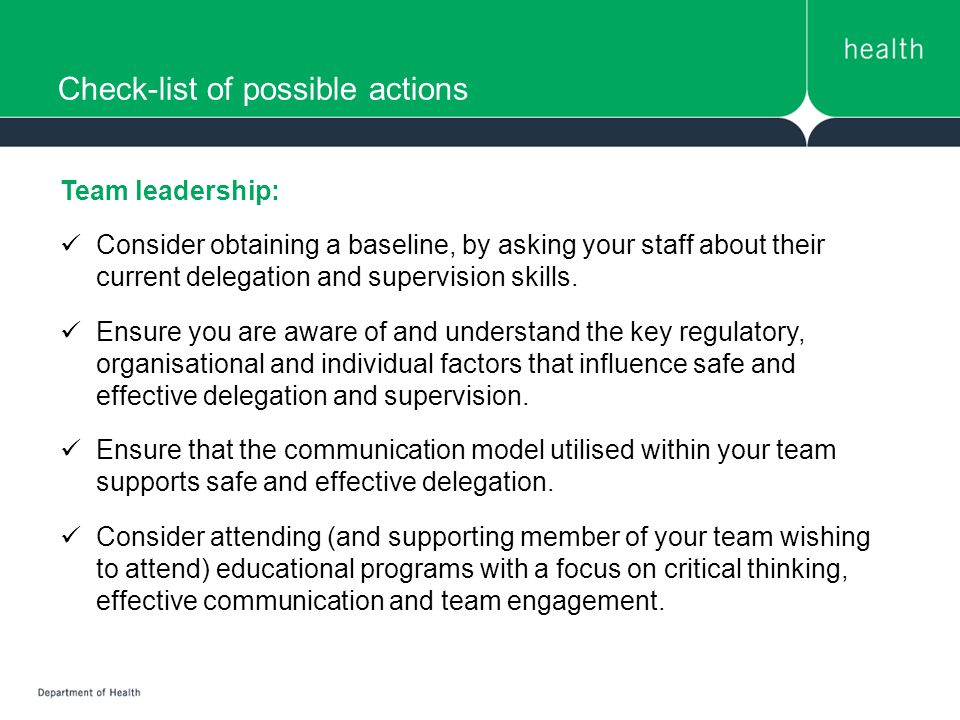 Check-list of possible actions Team leadership: Consider obtaining a baseline, by asking your staff about their current delegation and supervision skills.