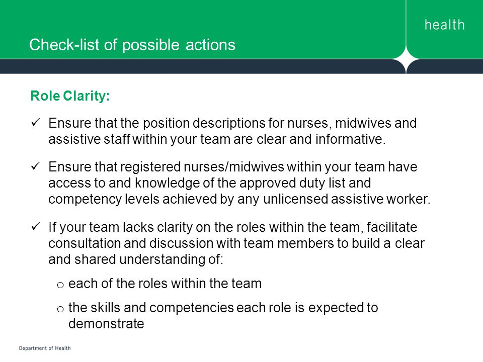 Check-list of possible actions Role Clarity: Ensure that the position descriptions for nurses, midwives and assistive staff within your team are clear and informative.