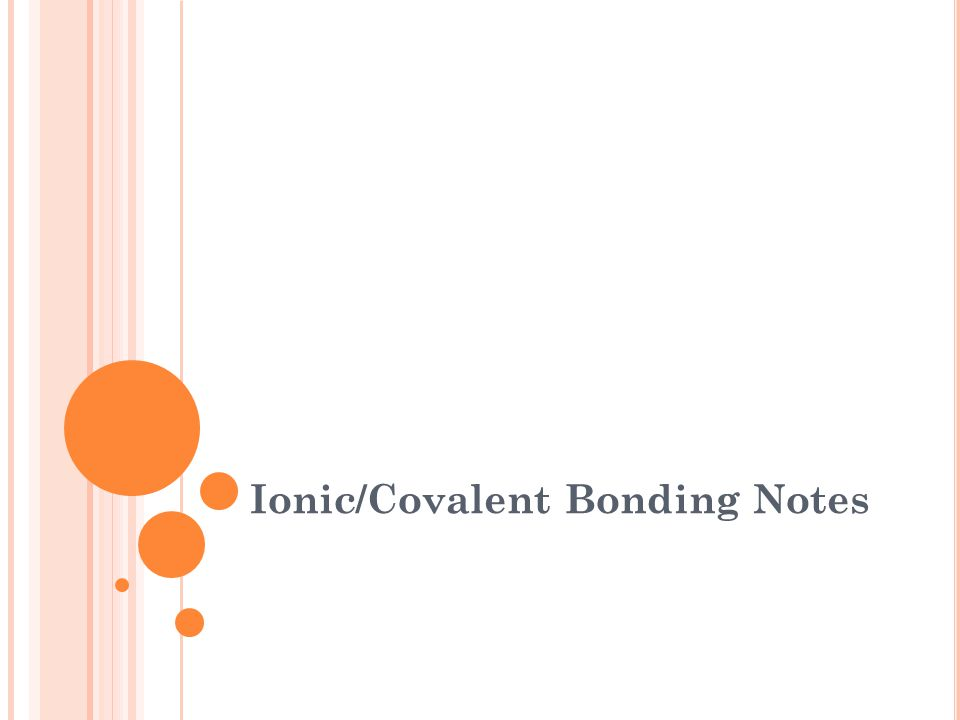 Ionic/Covalent Bonding Notes