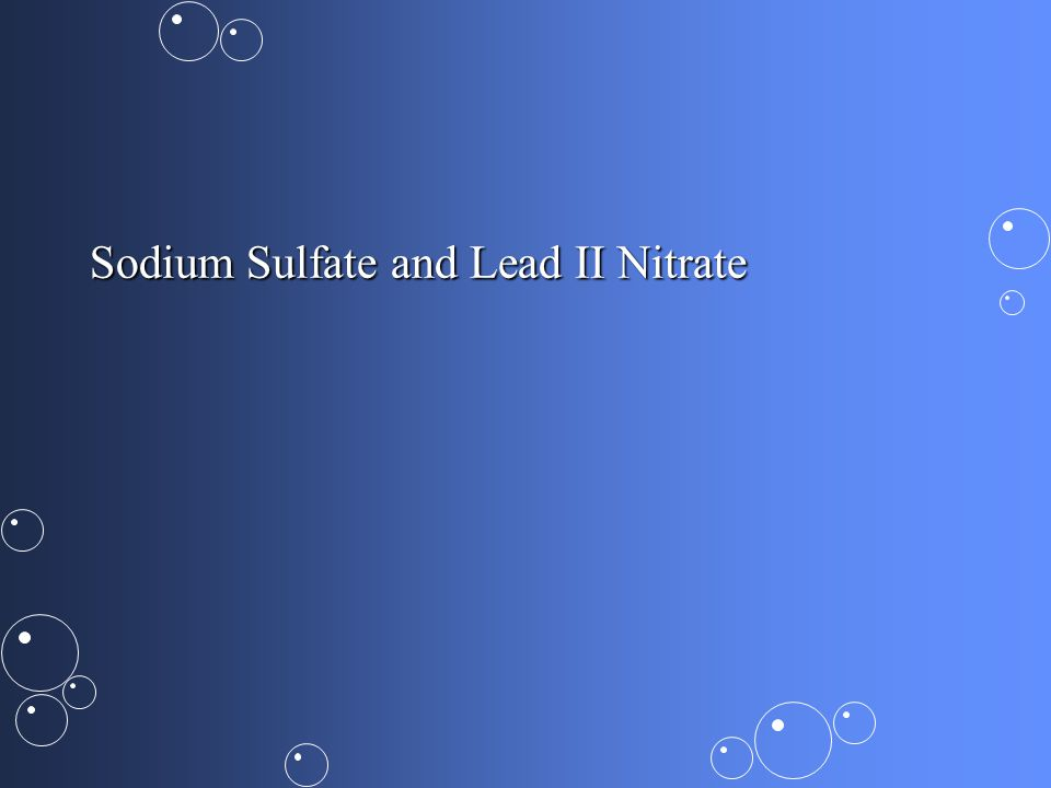 Sodium Sulfate and Lead II Nitrate