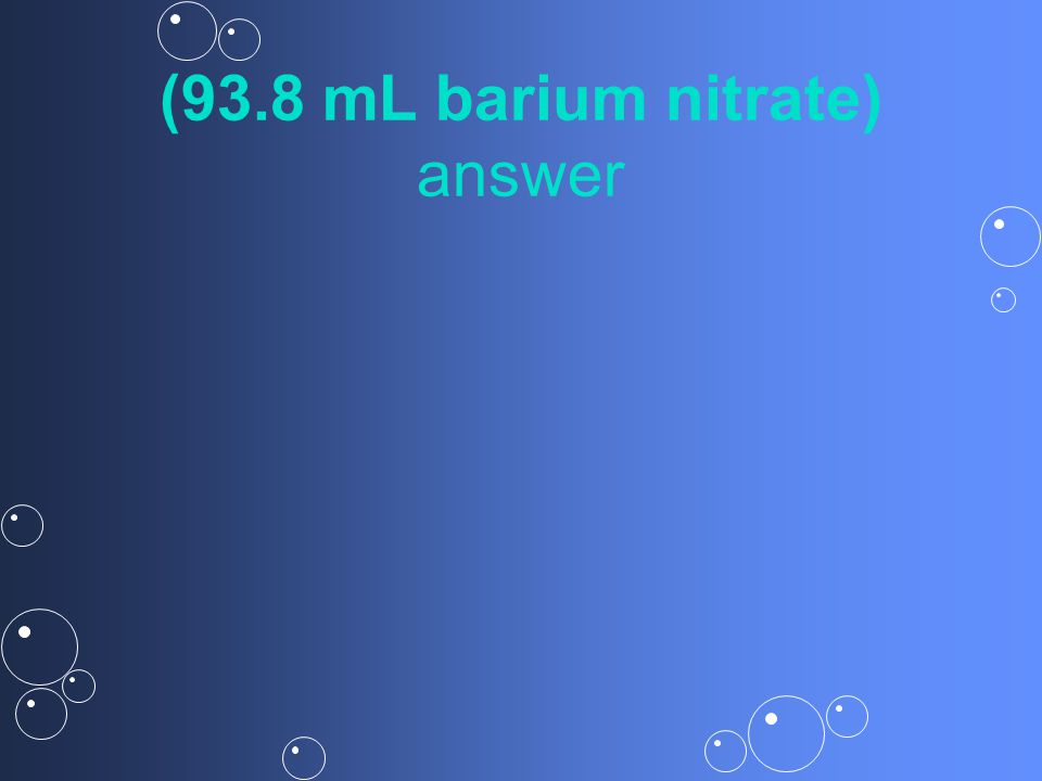 (93.8 mL barium nitrate) answer