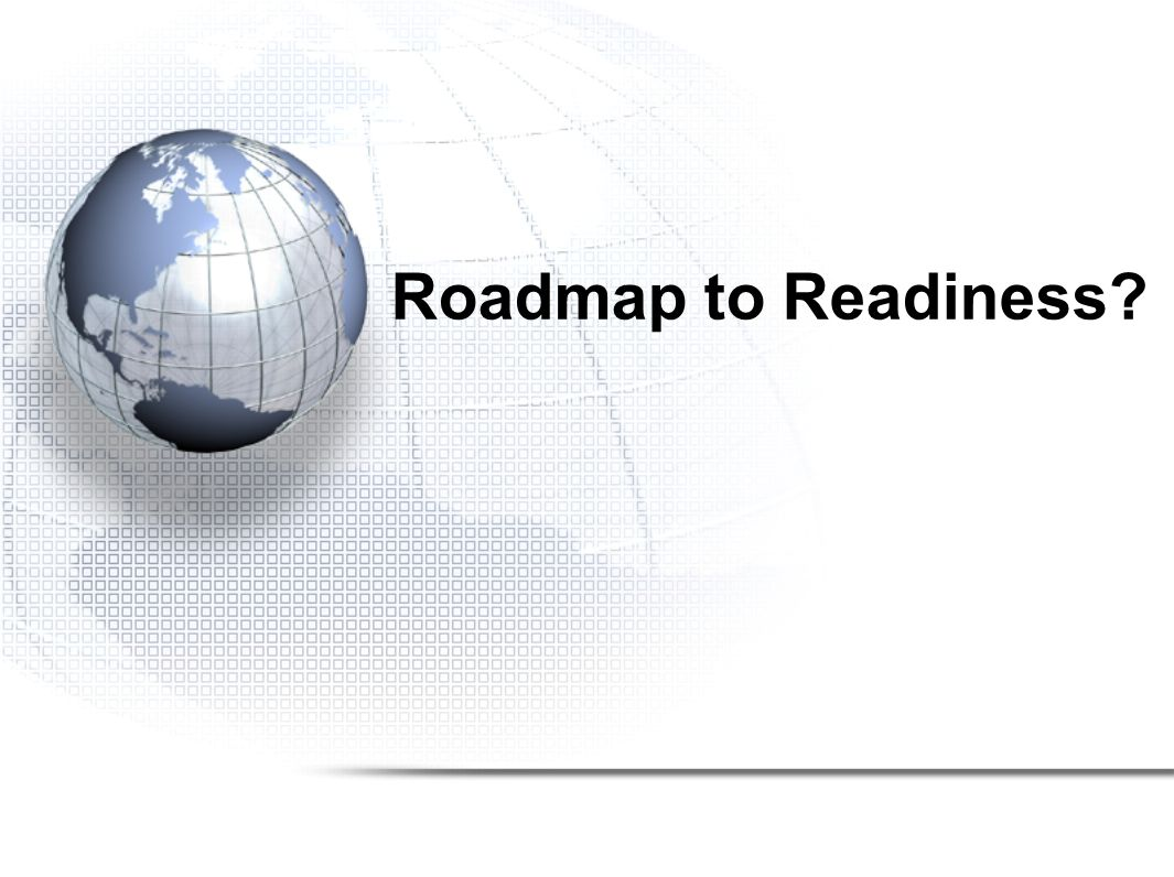 Roadmap to Readiness