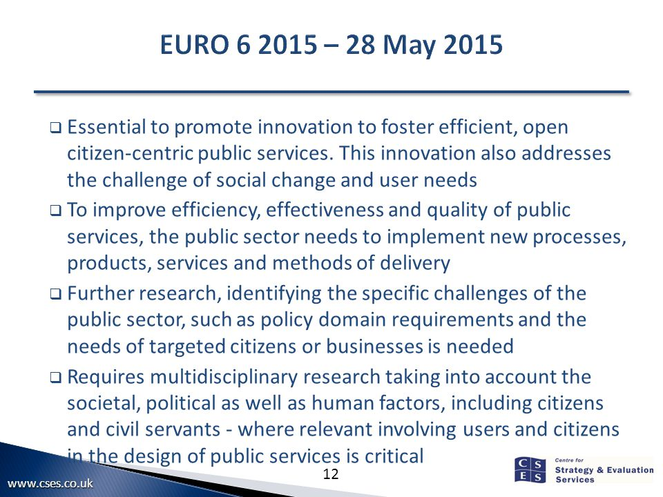12  Essential to promote innovation to foster efficient, open citizen-centric public services.