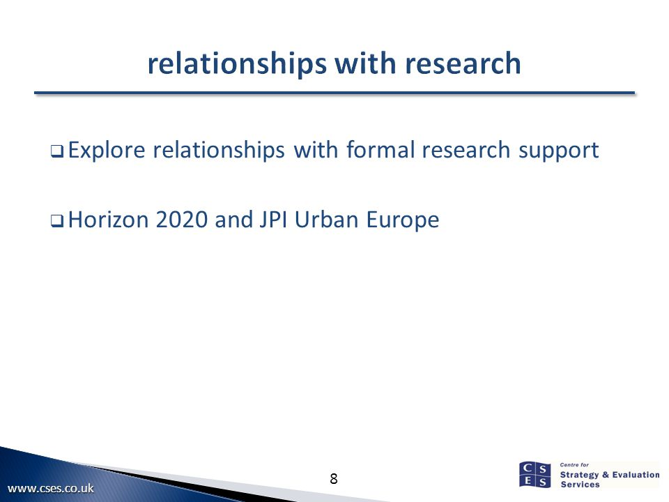 8  Explore relationships with formal research support  Horizon 2020 and JPI Urban Europe