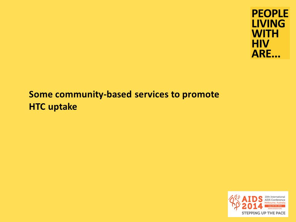 Some community-based services to promote HTC uptake