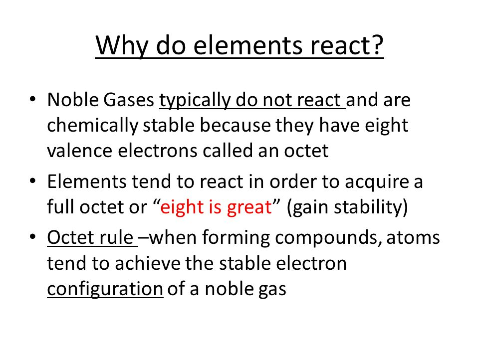 Why do elements react.