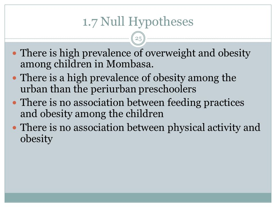 1.7 Null Hypotheses There is high prevalence of overweight and obesity among children in Mombasa.