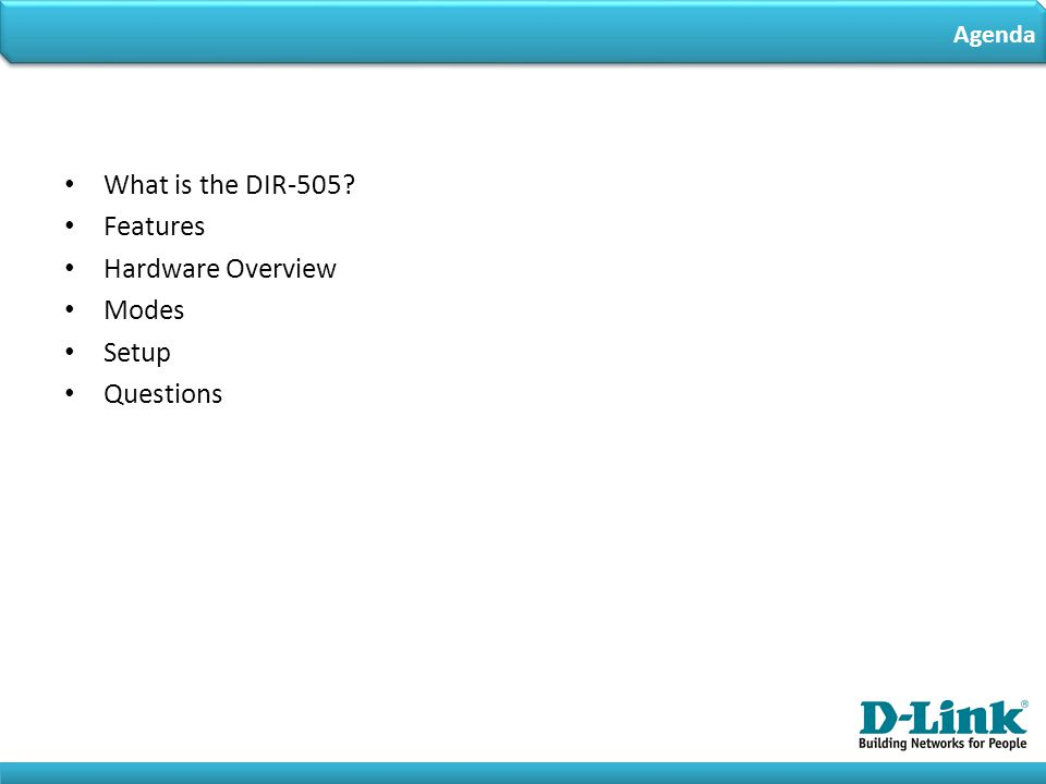 What is the DIR-505 Features Hardware Overview Modes Setup Questions Agenda