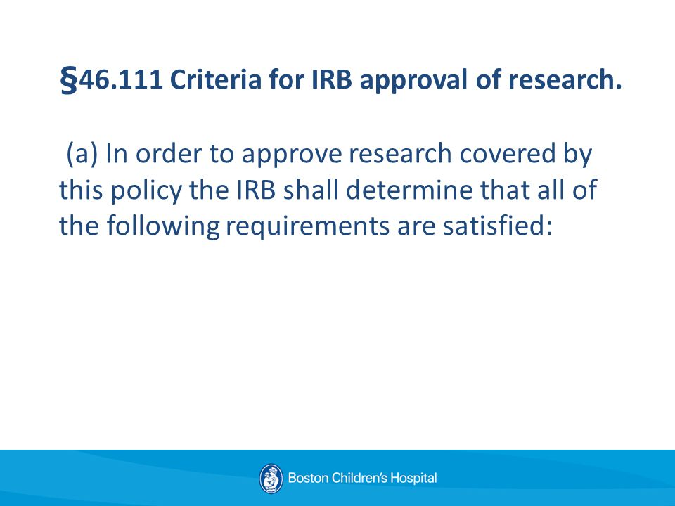 § Criteria for IRB approval of research.
