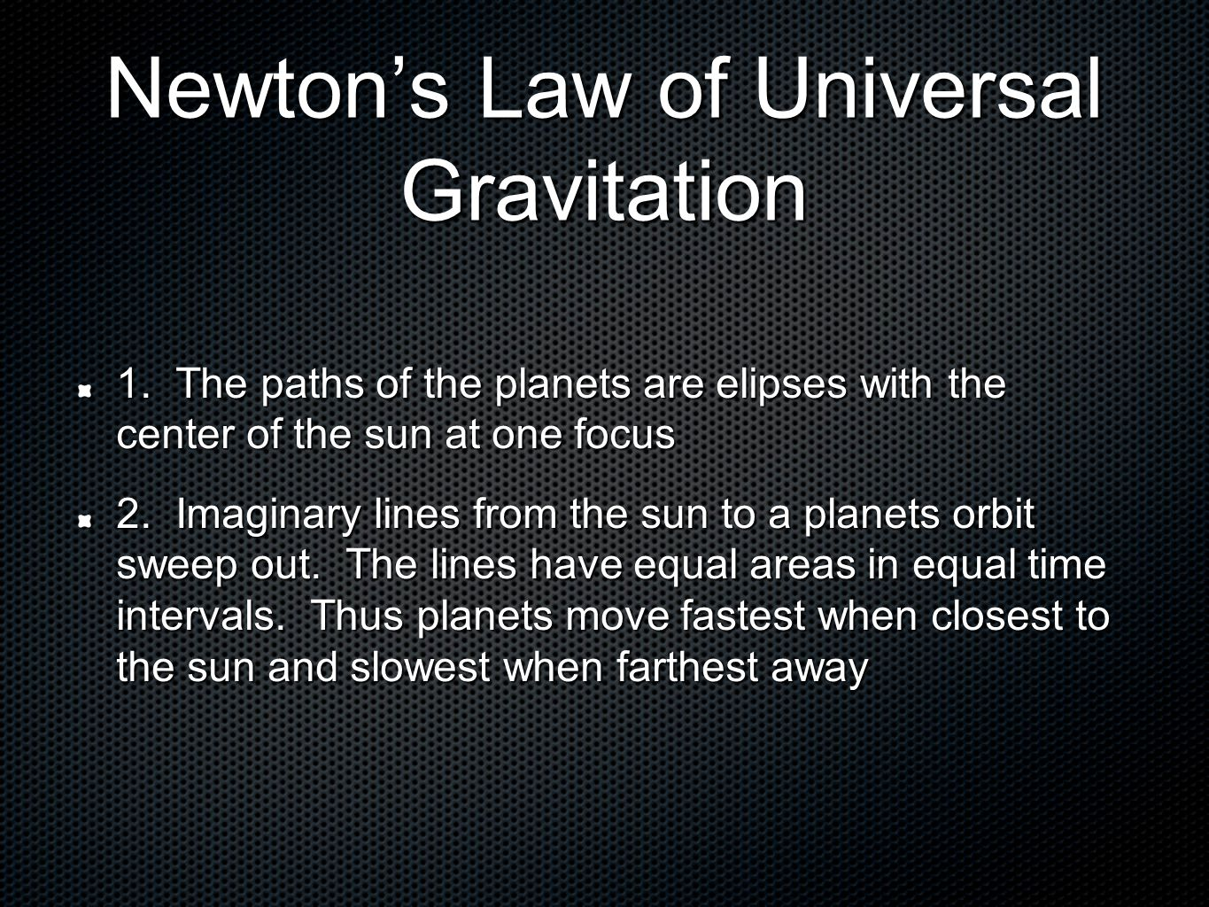 Newton's Law of Universal Gravitation 1.