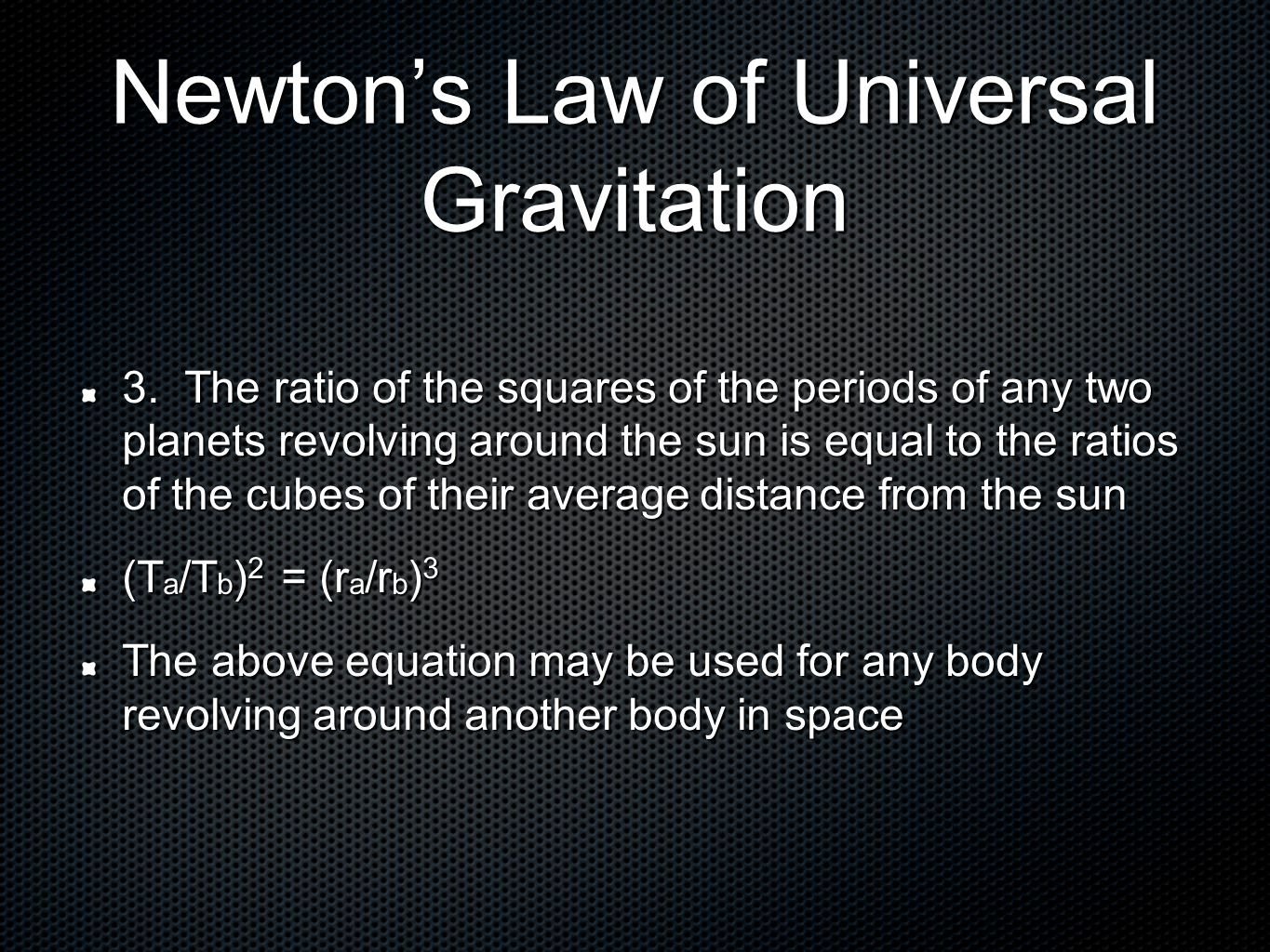 Newton's Law of Universal Gravitation 3.