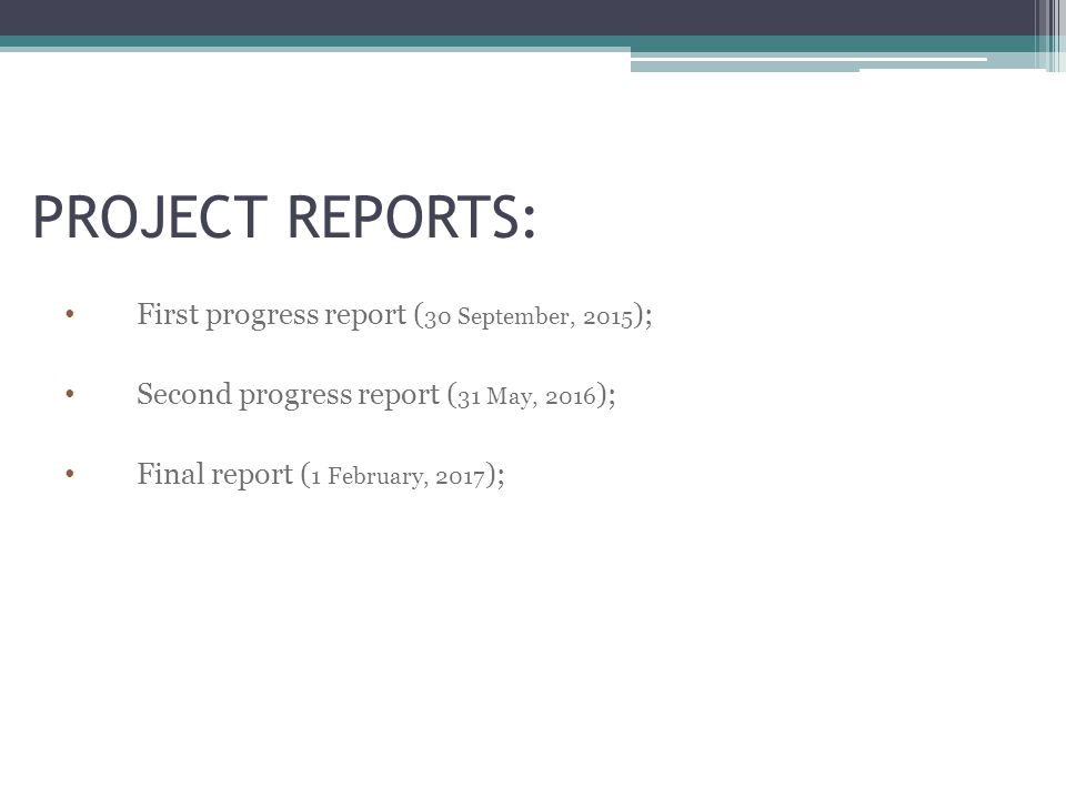 PROJECT REPORTS: First progress report ( 30 September, 2015 ); Second progress report ( 31 May, 2016 ); Final report ( 1 February, 2017 );