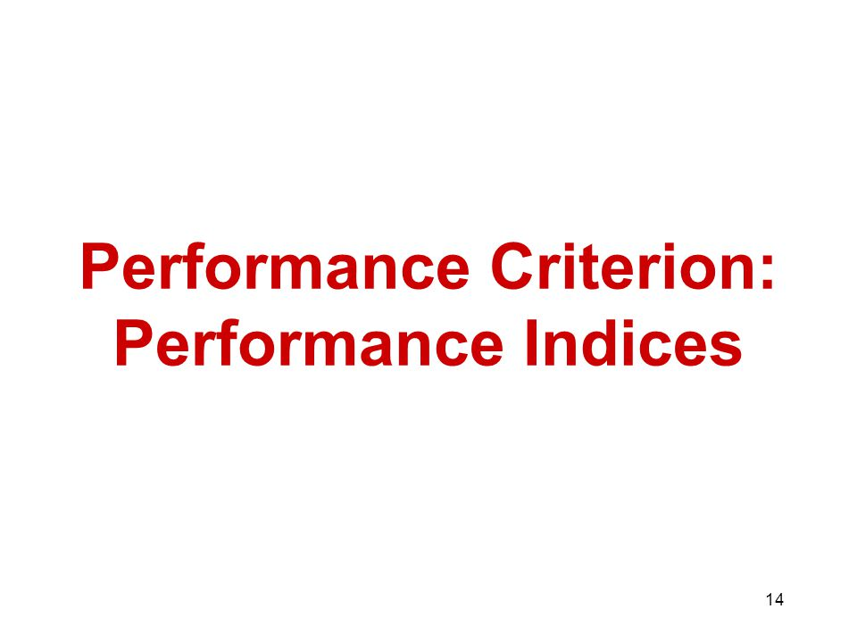 14 Performance Criterion: Performance Indices