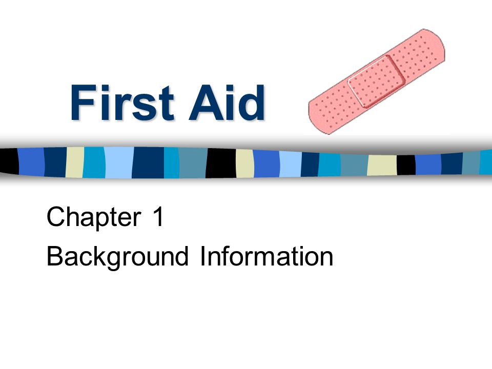 First Aid Chapter 1 Background Information