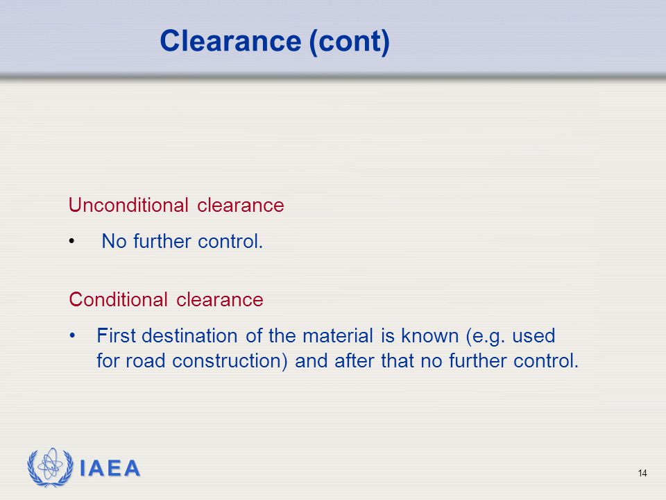 IAEA 14 Unconditional clearance No further control.