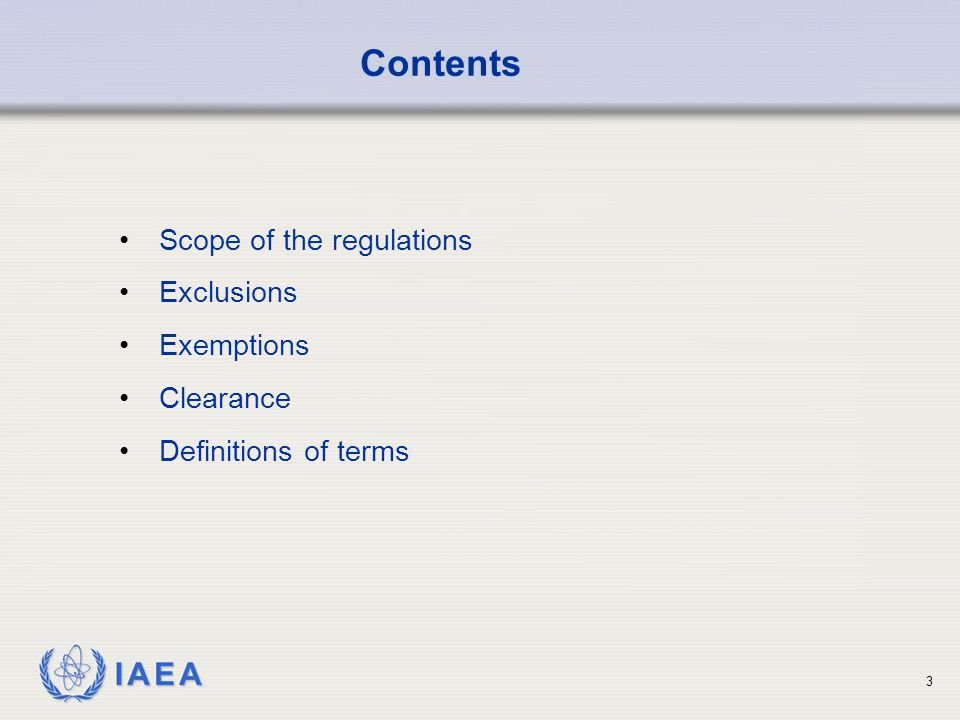 IAEA 3 Scope of the regulations Exclusions Exemptions Clearance Definitions of terms Contents