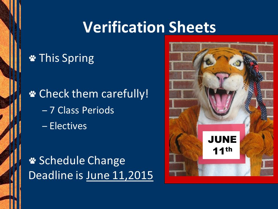 Verification Sheets This Spring Check them carefully.