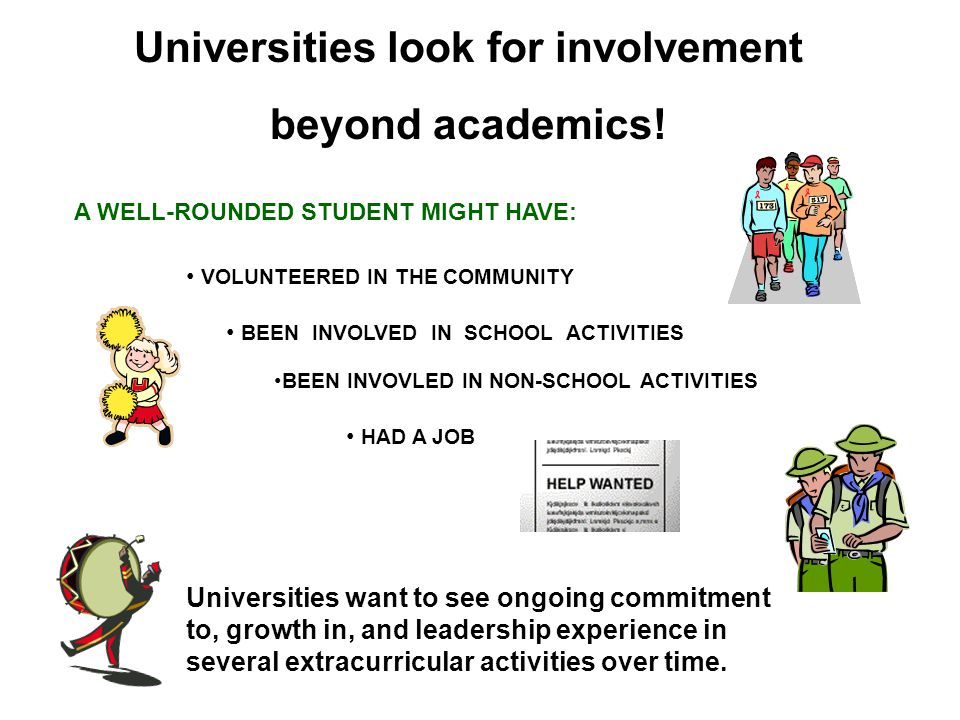Universities look for involvement beyond academics.