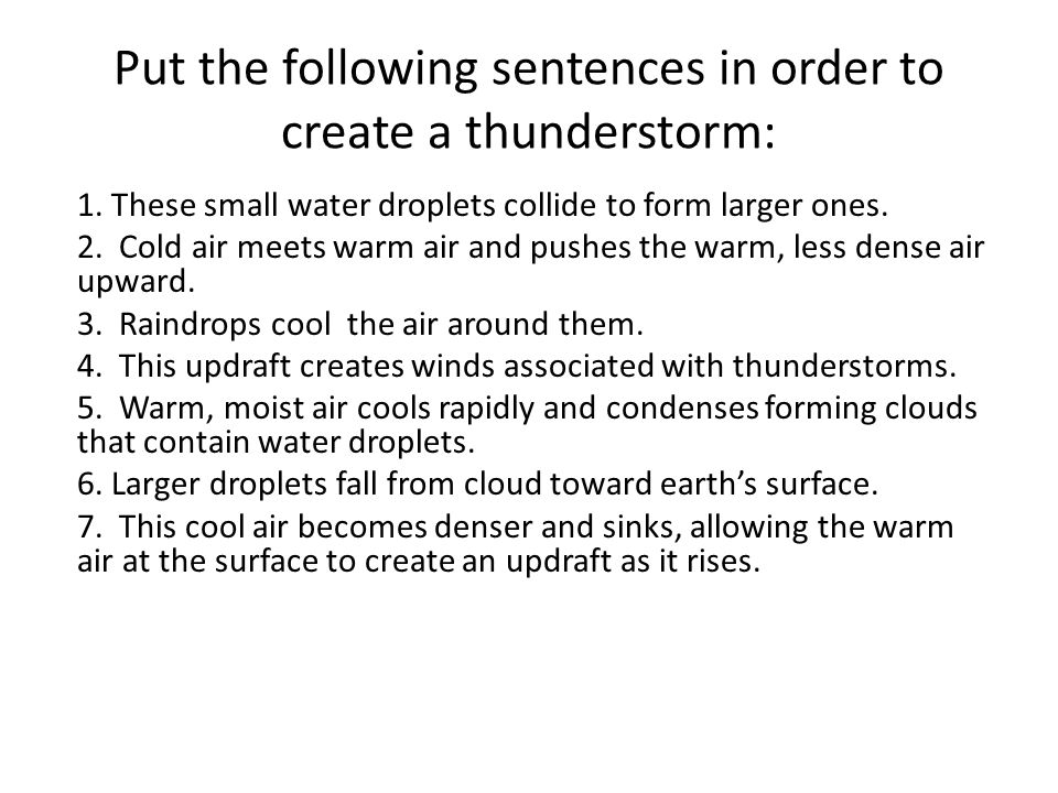 Put the following sentences in order to create a thunderstorm: 1.