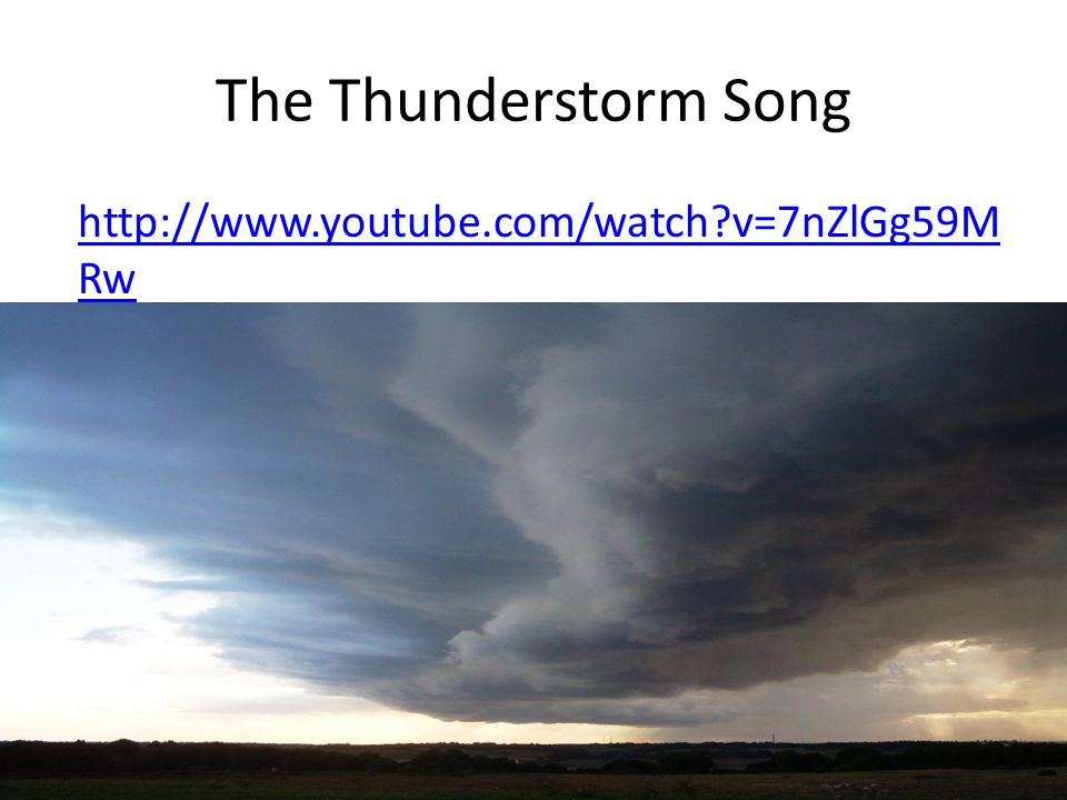v=7nZlGg59M Rw The Thunderstorm Song
