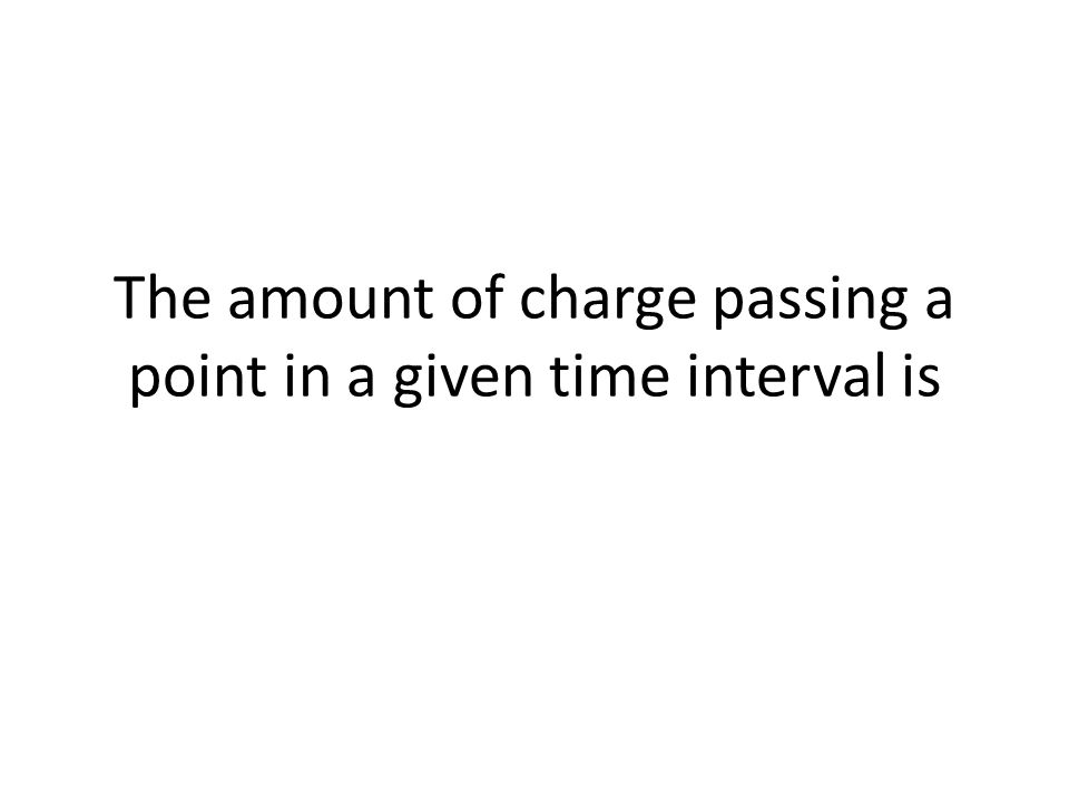 The amount of charge passing a point in a given time interval is