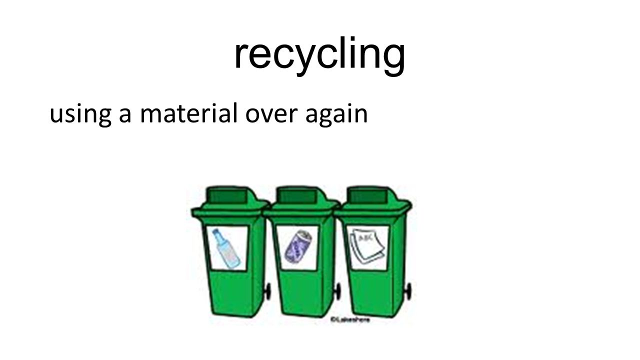 recycling using a material over again