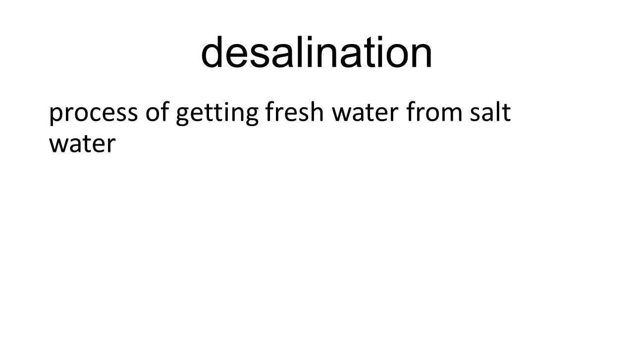 desalination process of getting fresh water from salt water