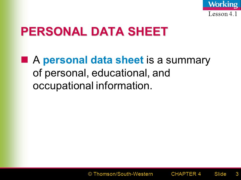 © Thomson/South-WesternSlideCHAPTER 43 PERSONAL DATA SHEET A personal data sheet is a summary of personal, educational, and occupational information.