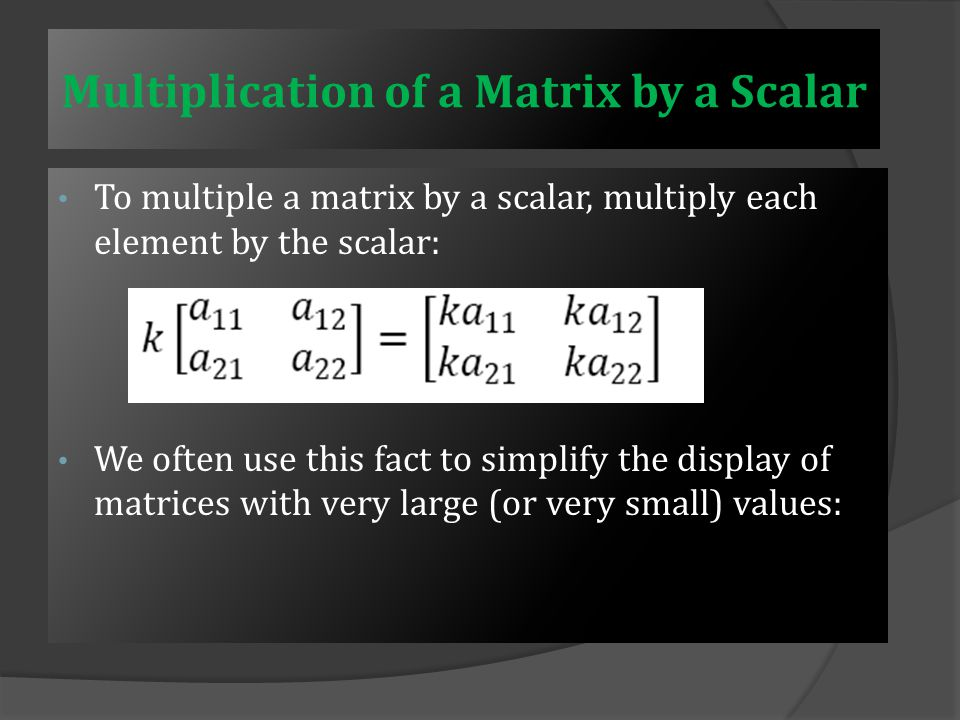 Matrix must be the same size in order to add Matrix addition is commutative: A + B = B + A Matrix Addition