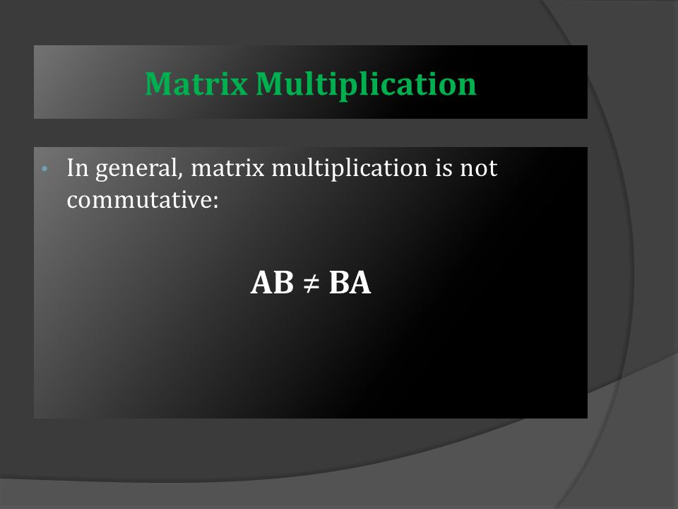 Example – Matrix Multiplication Solution: