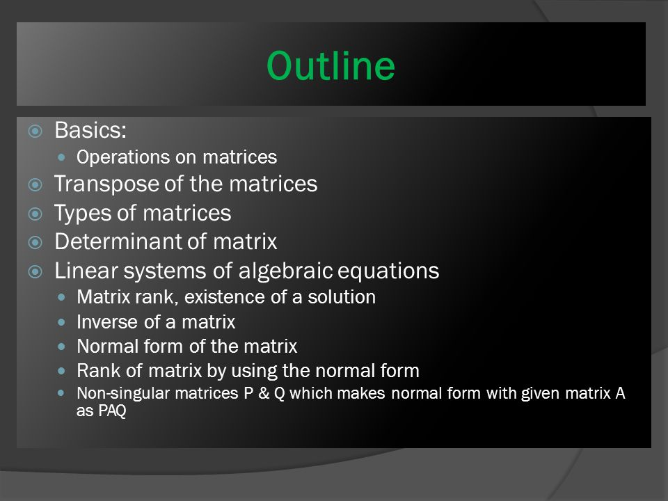 Matrix Mathematics Matrices are very useful in engineering calculations.