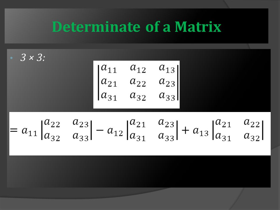 Determinate of a Matrix The determinate of a square matrix is a scalar quantity that has some uses in matrix algebra.