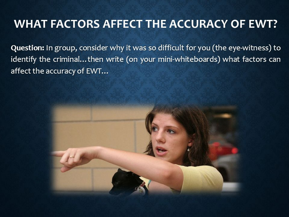 WHAT FACTORS AFFECT THE ACCURACY OF EWT.