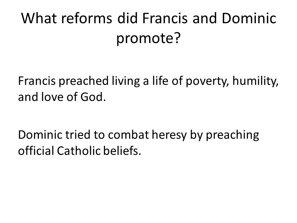 What reforms did Francis and Dominic promote.