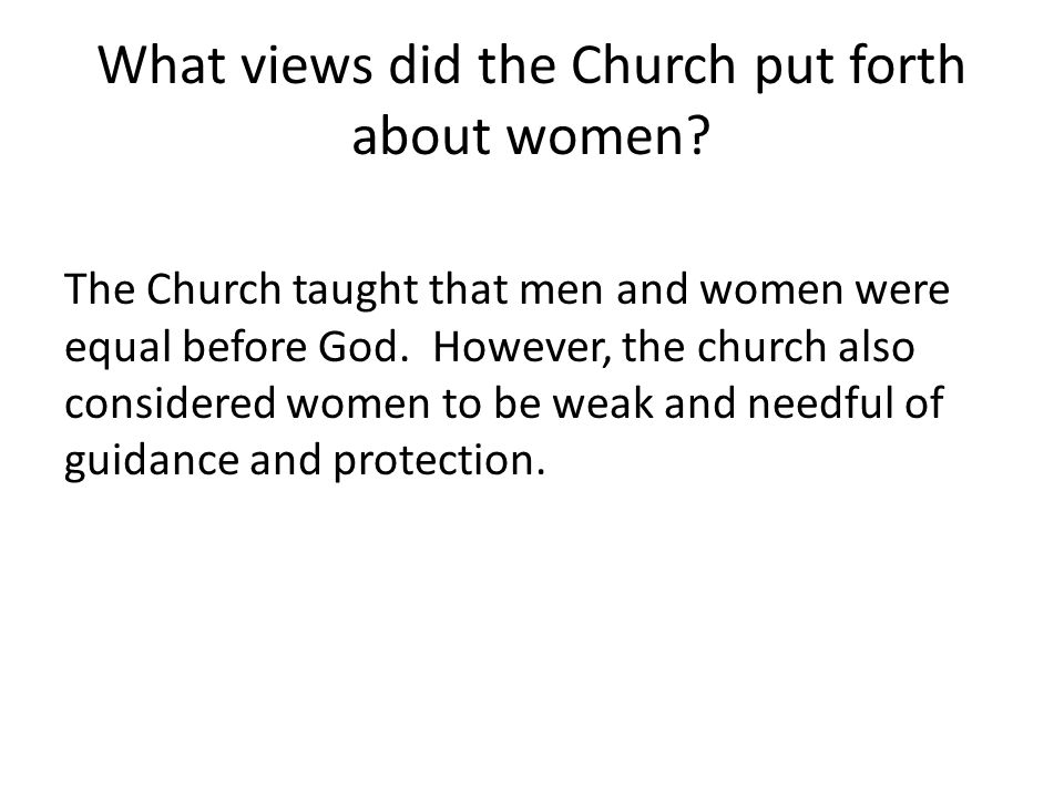 What views did the Church put forth about women.