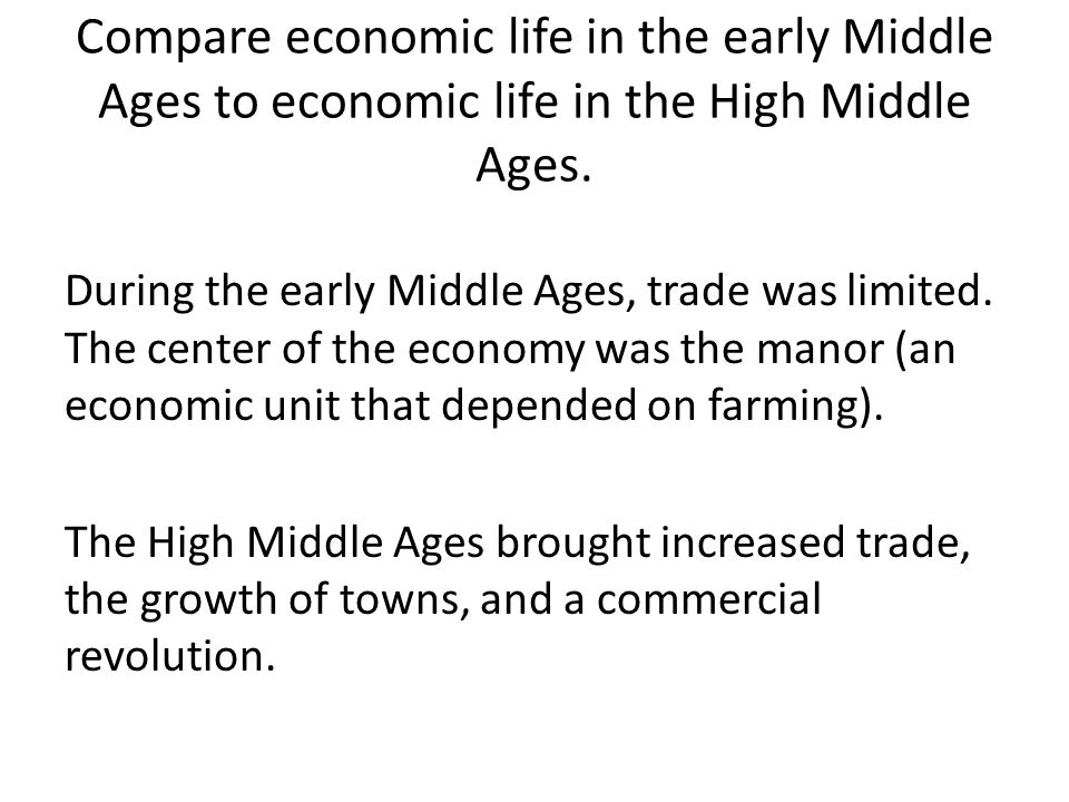 Compare economic life in the early Middle Ages to economic life in the High Middle Ages.