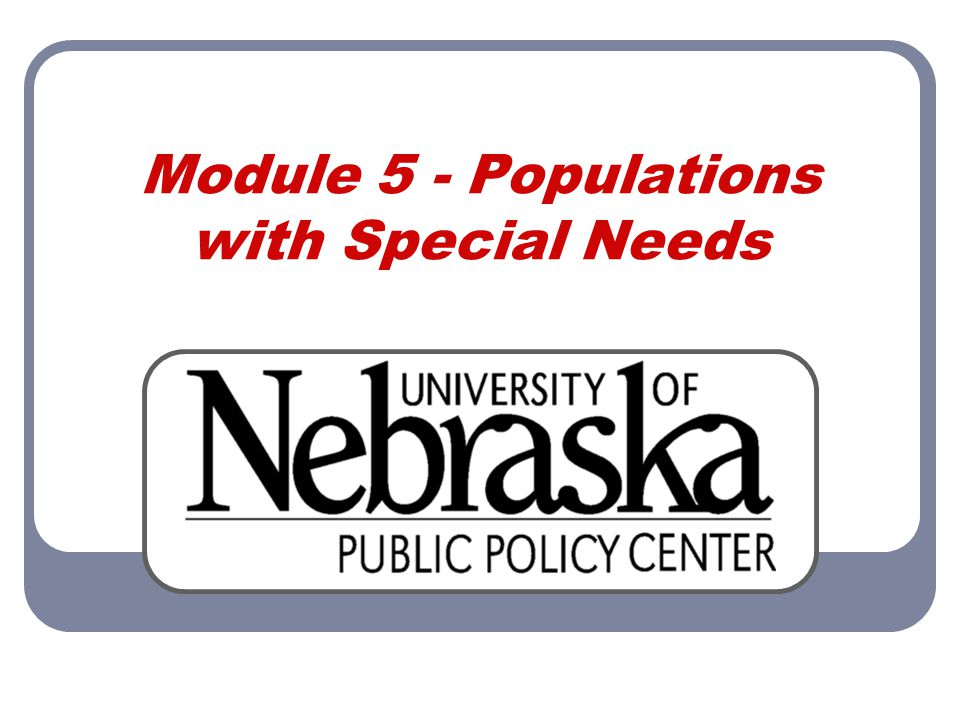 Module 5 - Populations with Special Needs