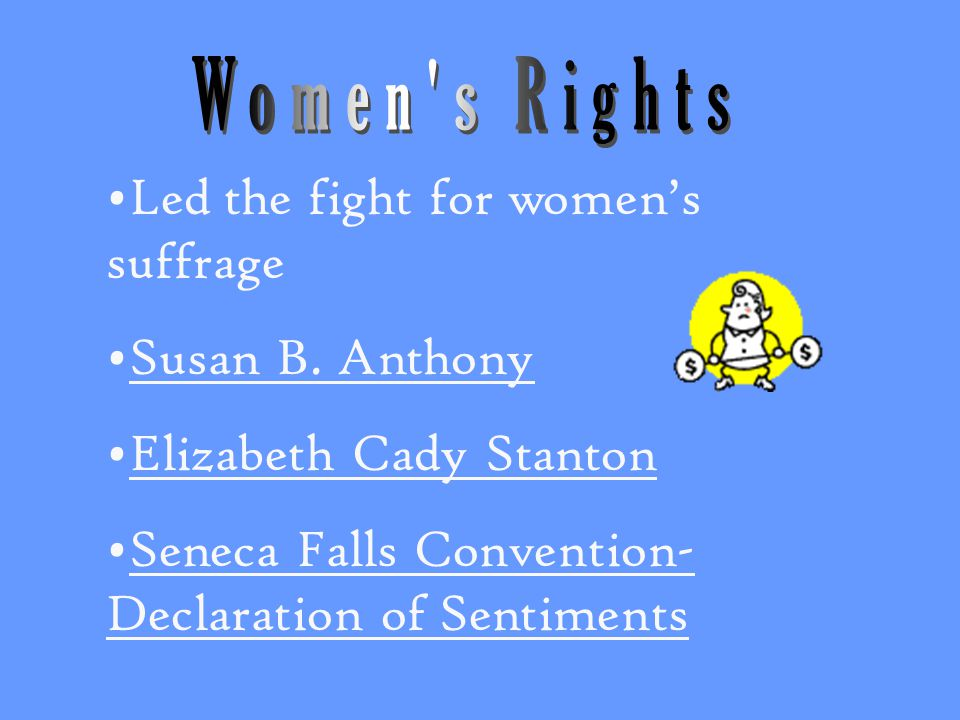 Led the fight for women's suffrage Susan B.